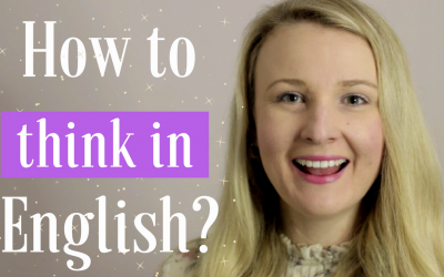 How to THINK in English ONLY (3 Easy Steps to think FASTER in English)