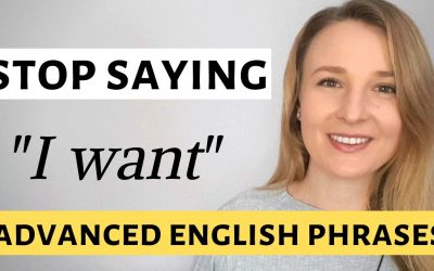 "Stop saying ""I want"" – Advanced English Vocabulary and Words to use instead of ""I want"""