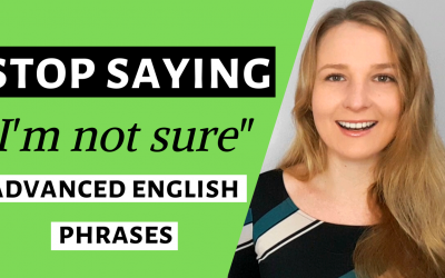 "Stop saying ""I'm not sure"" – Advanced English Vocabulary and English Words to Speak English"