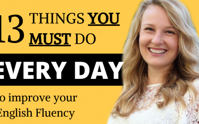 Everyday habits to improve your English Fluency alone at home