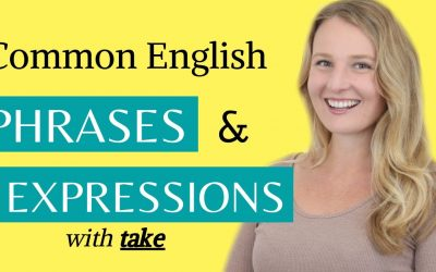 English Phrases and Expressions with TAKE – Improve your English Vocabulary!