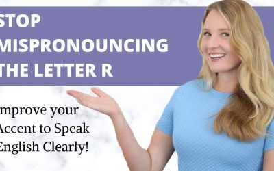 Improve your Accent to Speak English Clearly by learning how to pronounce the letter R!