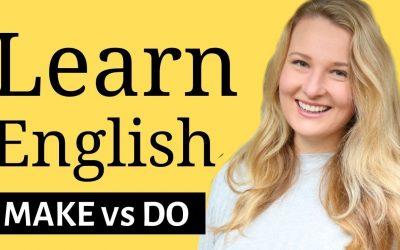 Make vs Do – Basic English Lesson to avoid common mistakes!