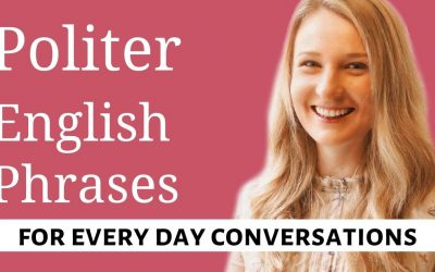 Politer English Phrases for Every day Conversations: Advanced Phrases and Expressions!