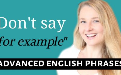 STOP saying FOR EXAMPLE – Advanced English Vocabulary, Words and Phrases!