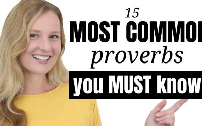15 Common English Proverbs you should know to Speak English Fluently