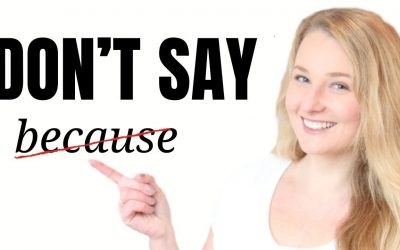 "Stop saying ""BECAUSE!"" Learn Alternative Advanced English Phrases and Expressions!"
