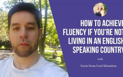 Cool Situation: How to Achieve English Fluency if you're not living in an English Speaking Country?