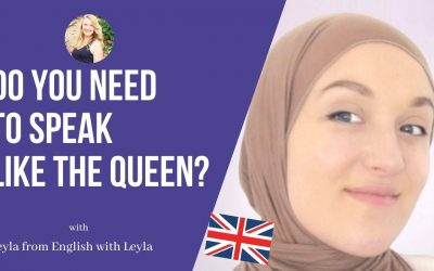 English with Leyla: Do you need to speak like the queen?