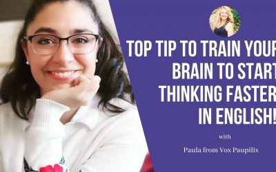 Vox Paupilix: Top tip to train your brain to start THINKING FASTER in English!