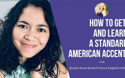 Rachel Tutors English Online: How to get and learn a standard American accent