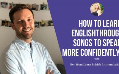 Ben from Learn British Pronunciation: How to learn  English through songs to speak more confidently!
