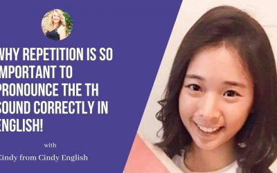 Cindy English: Why Repetition is so Important to Pronounce the TH Sound Correctly in English!