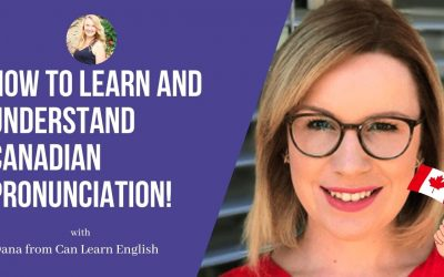 Can Learn English: How to Learn and Understand Candian Pronunciation!
