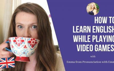 Pronunciation with Emma: How to learn English while playing video games!