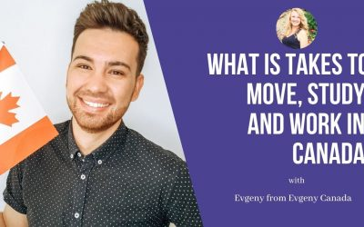 Evgeny Canada: What is takes to Move, Study and work in Canada
