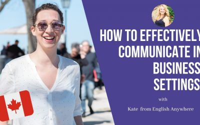 English Anywhere: How to Effectively Communicate in Business Settings!