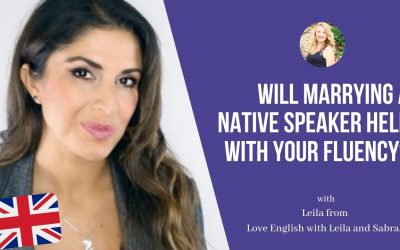 Love English with Leila and Sabrah: Will Marrying a native speaker help with your fluency?