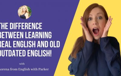 English with Parker: The Difference between Learning real English and Old Outdated English.