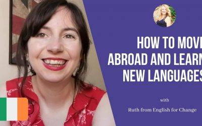 English for Change: How to Move Abroad and Learn new Languages
