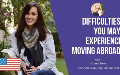 The American English Podcast: Difficulties you may have Living and Moving Abroad