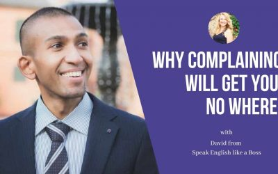 David from Speak like David: Why complaining will get you nowhere!