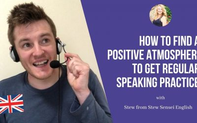 Stew Sensei English: How to find a positive atmosphere to get regular speaking practice!