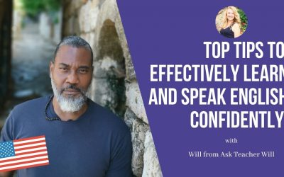 Ask Teacher Will: Tips to Effectively Learn and Speak English Confidently!