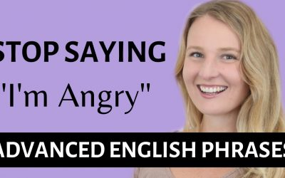 STOP SAYING I'M ANGRY – Advanced English Words and Phrases to Improve your Vocabulary